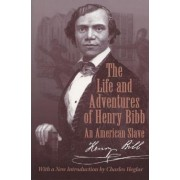 The Life and Adventures of Henry Bibb by Henry Bibb