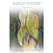 En Carne Propia / Flesh Wounds: Memoria Poetica / A Poetic Memoir