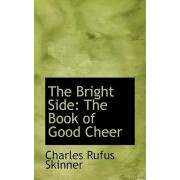 The Bright Side by Charles Rufus Skinner