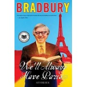 We'll Always Have Paris by Ray D Bradbury