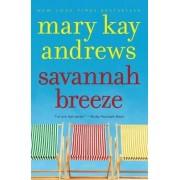 Savannah Breeze: A Novel by Mary Kay Andrews
