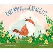 Baby Wren and the Great Gift by Sally Lloyd-Jones