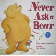 Never Ask a Bear by Louise Bonnett-Rampersaud
