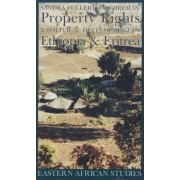 Property Rights and Political Development in Ethiopia and Eritrea, 1941-1974 by Sandra Fullerton Joireman