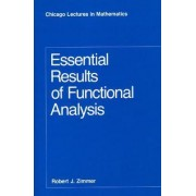 Essential Results of Functional Analysis by Robert J. Zimmer