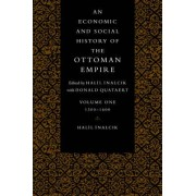 An Economic and Social History of the Ottoman Empire: 1300-1600 v.1 by Halil Inalcik