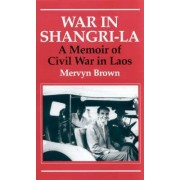 War in Shangri-La by Mervyn Brown