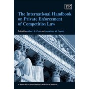 The International Handbook on Private Enforcement of Competition Law by Albert A. Foer