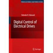 Digital Control of Electrical Drives by Slobodan N. Vukosavic