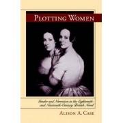 Plotting Women by Alison A Case