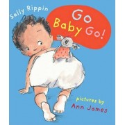 Go Baby Go! by Sally Rippin