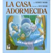 La Casa Adormecida by Audrey Wood