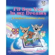 I'll See You in My Dreams....: A Magical Bedtime Story