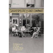 Shakespeare and Company, Paris: A History of the Rag & Bone Shop of the Heart by Krista Halverson