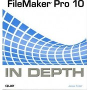 FileMaker Pro 10 in Depth by Jesse Feiler