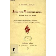 Jesuites Missionnaires Au Xixe Et Au Xxe Siecles