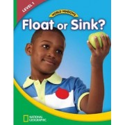 World Windows 1 (Science): Float or Sink?: Student Book by National Geographic Learning
