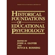 Historical Foundations of Educational Psychology by John A. Glover