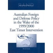Australian Foreign and Defense Policy in the Wake of the 1999/2000 East Timor Intervention by Peter Chalk