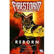 Firestorm the Nuclear Man: Reborn by Stuart Moore