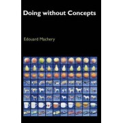Doing without Concepts by Associate Professor of History and Philosophy of Science Edouard Machery