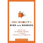 Miss Conduct's Mind Over Manners by Robin Abrahams