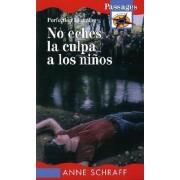 No Eches La Culpa a Los Ninos / Don't Blame the Children by Anne Schraff