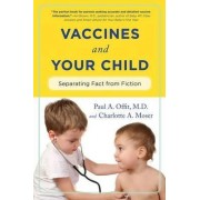 Vaccines and Your Child by Paul A. Offit
