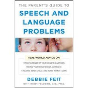 The Parent's Guide to Speech and Language Problems by Debbie Feit