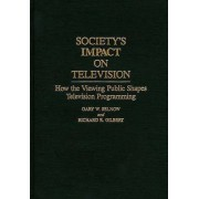 Society's Impact on Television by Gary W. Selnow