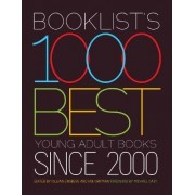Booklist's 1000 Best Young Adult Books, 2000-2010 by Editors of Booklist