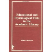 Educational and Psychological Tests in the Academic Library by Rolland H Mcgiverin