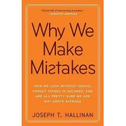 Why We Make Mistakes by Joseph T Hallinan