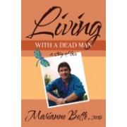 Living with a Dead Man: A Story of Love