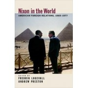 Nixon in the World by Fredrik Logevall