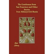 The Gentleman from San Francisco and Other Stories by Ivan Alekseyevich Bunin