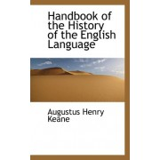 Handbook of the History of the English Language by Augustus Henry Keane
