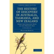 The History of Discovery in Australia, Tasmania, and New Zealand 2 Volume Set by William Howitt