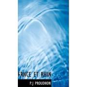 Frnce Et Rhin by Pierre-Joseph Proudhon