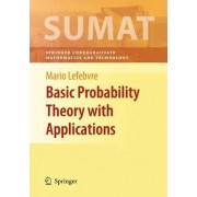 Basic Probability Theory with Applications by Mario Lefebvre