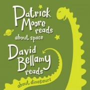 Patrick Moore and David Bellamy Read About Space and Dinosaurs by Sir Patrick FRAS DSc CBE Moore