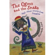 The Ogress and the Snake by Elizabeth Laird