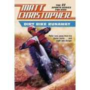 Dirt Bike Runaway by Matt Christopher