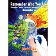Remember Who You Are by David Vaughan Icke