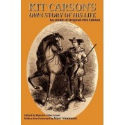Kit Carson's Own Story of His Life by Kit Carson