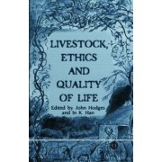 Livestock, Ethics and Quality of Life by J. Hodges