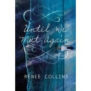 Until We Meet Again by Renee Collins