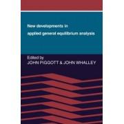 New Developments in Applied General Equilibrium Analysis by John Piggott