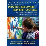 Implementing Positive Behavior Support Systems in Early Childhood and Elementary Settings by Melissa A. Stormont