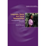 Language, Space, and Social Relationships by Giovanni Bennardo